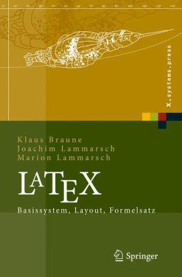 Latex: Basissystem, Layout, Formelsatz