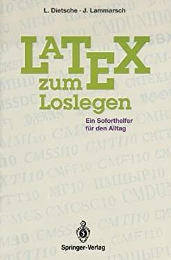 Latex Zum Loslegen: Ein Soforthelfer Fa1/4r Den Alltag 9783540565451