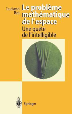 Le Probleme Mathematique de L'Espace: Une Quete de L'Intelligible 9783540589228