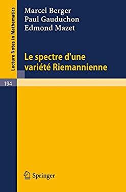 Le Spectre Dune Variete Riemannienne 9783540054375