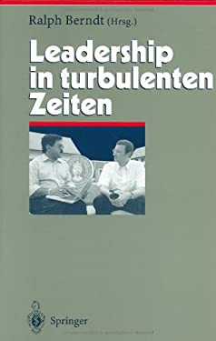 Leadership in Turbulenten Zeiten 9783540004950
