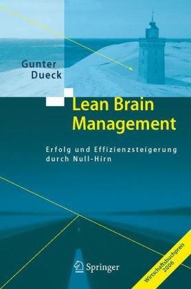 Lean Brain Management: Erfolg Und Effizienzsteigerung Durch Null-Hirn 9783540311461
