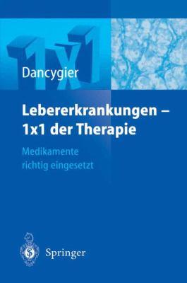 Lebererkrankungen - 1x1 Der Therapie: Medikamente Richtig Eingesetzt 9783540202943