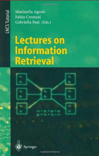 Lectures on Information Retrieval: Third European Summer-School, Essir 2000 Varenna, Italy, September 11-15, 2000. Revised Lectures