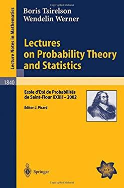 Lectures on Probability Theory and Statistics: Ecole D'Et de Probabilit?'s de Saint-Flour XXXII - 2002 9783540213161