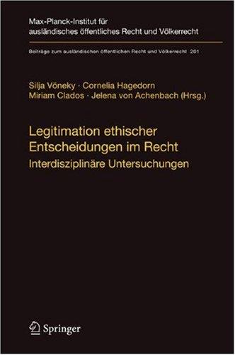 Legitimation Ethischer Entscheidungen Im Recht: Interdisziplin Re Untersuchungen 9783540879817