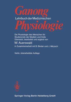 Lehrbuch Der Medizinischen Physiologie: Die Physiologie Des Menschen Fa1/4r Studierende Der Medizin Und A