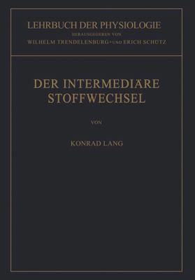 Lehrbuch Der Physiologie in Zusammenhangenden Einzeldarstellungen: Der Intermediare Stoffwechsel 9783540016441