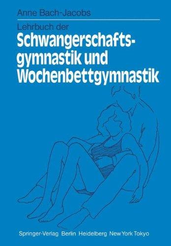 Lehrbuch Der Schwangerschaftsgymnastik Und Wochenbettgymnastik 9783540130918