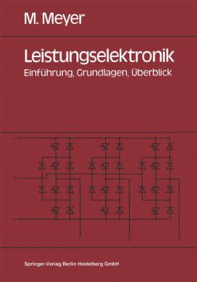 Leistungselektronik: Einfa1/4hrung. Grundlagen. Aoeberblick 9783540524601