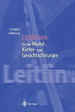 Leitlinien Fa1/4r Die Mund-, Kiefer- Und Gesichtschirurgie 9783540635666