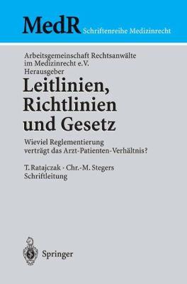 Leitlinien, Richtlinien Und Gesetz: Wieviel Reglementierung Vertr GT Das Arzt-Patienten-Verh Ltnis? 9783540000396