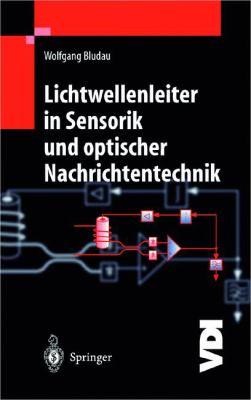 Lichtwellenleiter in Sensorik Und Optischer Nachrichtentechnik 9783540638483