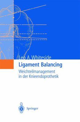 Ligament Balancing: Weichteilmanagement in Der Knieendoprothetik 9783540207474