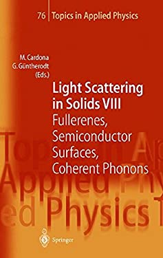 Light Scattering in Solids VIII: Fullerenes, Semiconductor Surfaces, Coherent Phonons 9783540660859