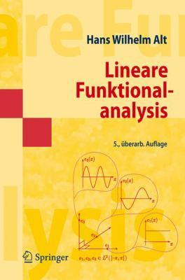 Lineare Funktionalanalysis: Eine Anwendungsorientierte Einf Hrung
