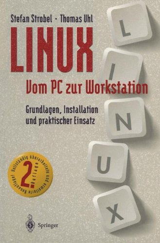Linux Vom PC Zur Workstation: Grundlagen, Installation Und Praktischer Einsatz 9783540580973