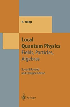 Local Quantum Physics: Fields, Particles, Algebras - 2nd Edition