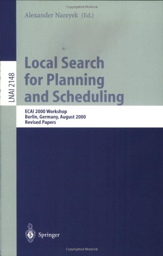 Local Search for Planning and Scheduling: Ecai 2000 Workshop, Berlin, Germany, August 21, 2000. Revised Papers 9783540428985