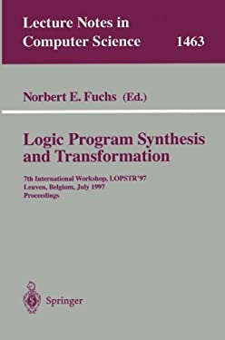 Logic Program Synthesis and Transformation: 7th International Workshop, Lopstr'97, Leuven, Belgium, July 10-12, 1997, Proceedings 9783540650744