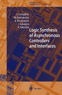 Logic Synthesis of Asynchronous Controllers and Interfaces 9783540431527