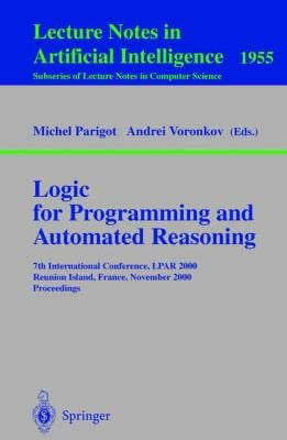 Logic for Programming and Automated Reasoning: 7th International Conference, Lpar 2000 Reunion Island, France, November 6-10, 2000 Proceedings 9783540412854