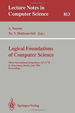 Logical Foundations of Computer Science: Third International Symposium, Lfcs '94, St. Petersburg, Russia, July 11-14, 1994. Proceedings 9783540581406