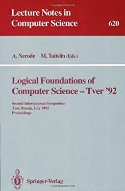 Logical Foundations of Computer Science - Tver '92: Second International Symposium, Tver, Russia, July 20-24, 1992. Proceedings 9783540557074