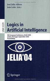 Logics in Artificial Intelligence: 9th European Conference, Jelia 2004, Lisbon, Portugal, September 27-30, 2004, Proceedings
