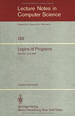 Logics of Programs: Brooklyn, June 17-19, 1985 9783540156482