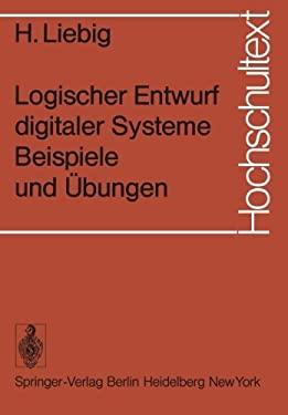 Logischer Entwurf Digitaler Systeme: Beispiele Und Aoebungen 9783540069126
