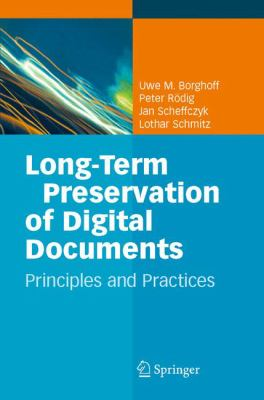 Long-Term Preservation of Digital Documents: Principles and Practices 9783540336396