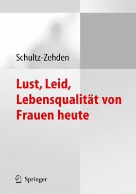 Lust, Leid, Lebensqualit T Von Frauen Heute: Ergebnisse Der Deutschen Kohortenstudie Zur Frauengesundheit 9783540222880