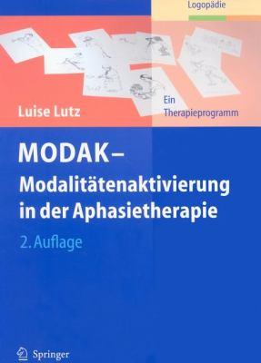 MODAK--Modalitatenaktivierung in Der Aphasietherapie: Ein Therapieprogramm 9783540895381