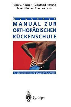 Ma1/4nchner Manual Zur Orthopadischen Ra1/4ckenschule 9783540587200