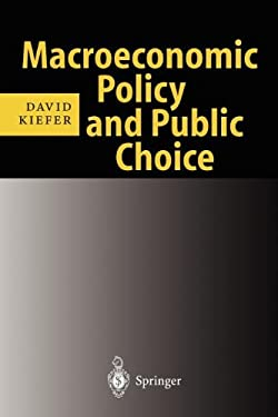 Macroeconomic Policy and Public Choice. Study Edition 9783540648727