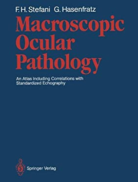 Macroscopic Ocular Pathology: An Atlas Including Correlations with Standardized Echography 9783540174042