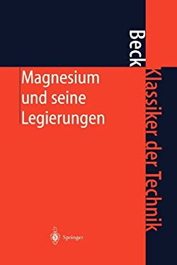 Magnesium Und Seine Legierungen 9783540416753