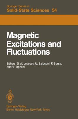 Magnetic Excitations and Fluctuations: Proceedings of an International Workshop, San Miniato, Italy, May 28 - June 1, 1984 9783540137894