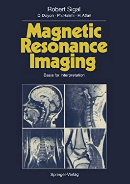 Magnetic Resonance Imaging: Basis for Interpretation 9783540184249