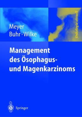 Management Des Magen- Und Sophaguskarzinoms 9783540427988