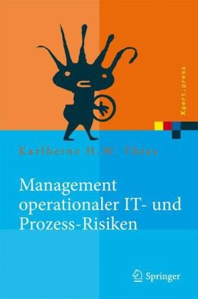 Management Operationaler IT- Und Prozess-Risiken: Methoden Fur Eine Risikobewaltigungsstrategie 9783540690061