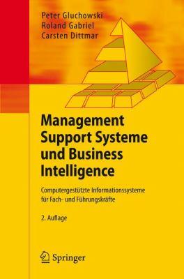 Management Support Systeme Und Business Intelligence: Computergest Tzte Informationssysteme F R Fach- Und F Hrungskr Fte 9783540235439