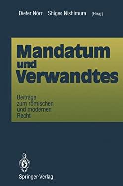 Mandatum Und Verwandtes: Beitr GE Zum R Mischen Und Modernen Recht 9783540562269