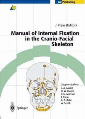 Manual of Internal Fixation in the Cranio-Facial Skeleton: Techniques as Recommended by the Ao/Asif-Maxillofacial Group 9783540618102