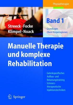 Manuelle Therapie und komplexe Rehabilitation: Band 1: Grundlagen, Obere Korperregionen 9783540212133
