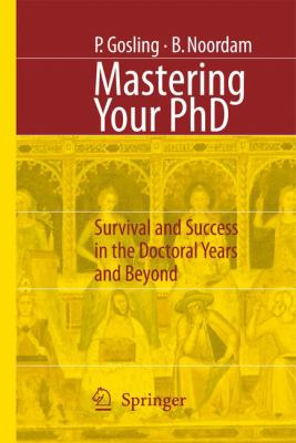 Mastering Your PhD: Survival and Success in the Doctoral Years and Beyond 9783540333876