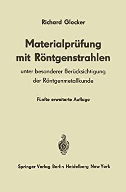Materialpr Fung Mit R Ntgenstrahlen: Unter Besonderer Ber Cksichtigung Der R Ntgenmetallkunde 9783540139812