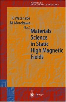 Materials Science in Static High Magnetic Fields 9783540419952