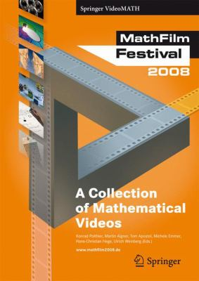 MathFilm Festival 2008: A Collection of Mathematical Videos 9783540689034
